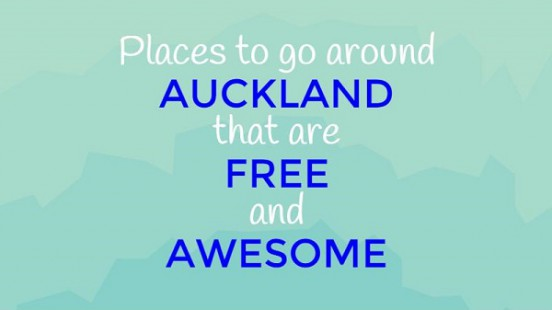 Places to go around Auckland that are free and awesome Title