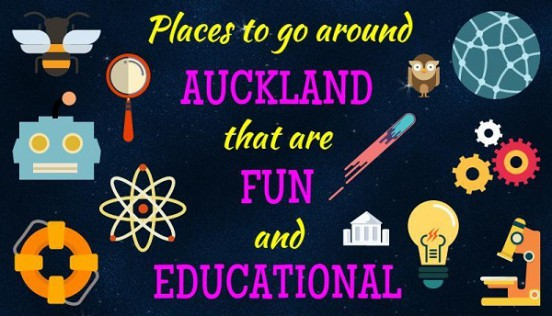 Places to go around Auckland that are fun and educational on not-australia.co.nz